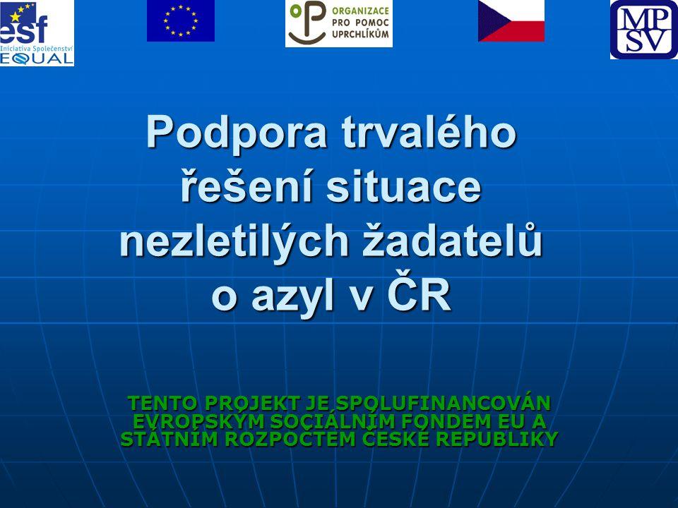 Podpora trvalého řešení situace nezletilých žadatelů o azyl v ČR TENTO PROJEKT JE SPOLUFINANCOVÁN EVROPSKÝM SOCIÁLNÍM FONDEM EU A STÁTNÍM ROZPOČTEM ČE