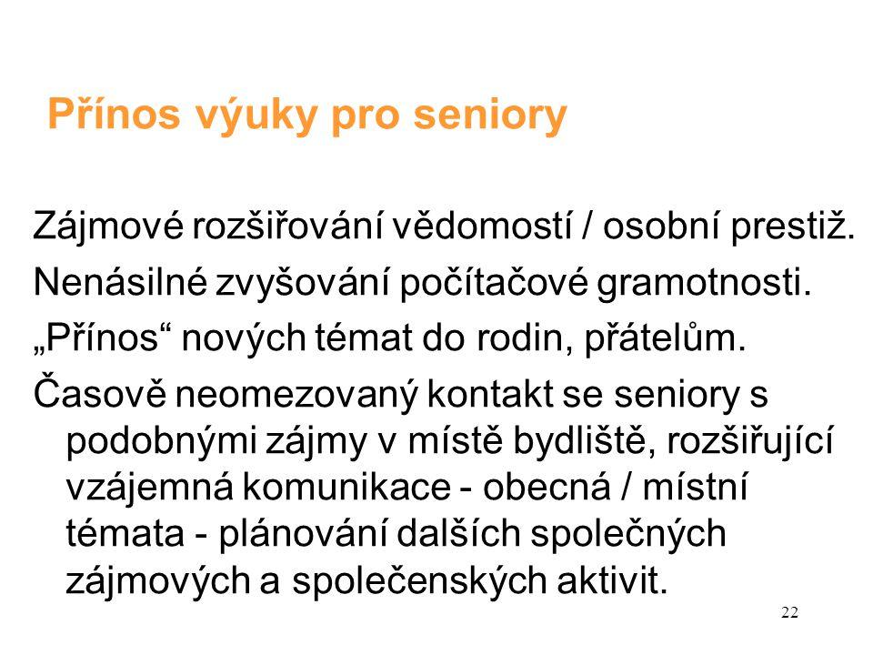 Přínos výuky pro seniory Zájmové rozšiřování vědomostí / osobní prestiž.