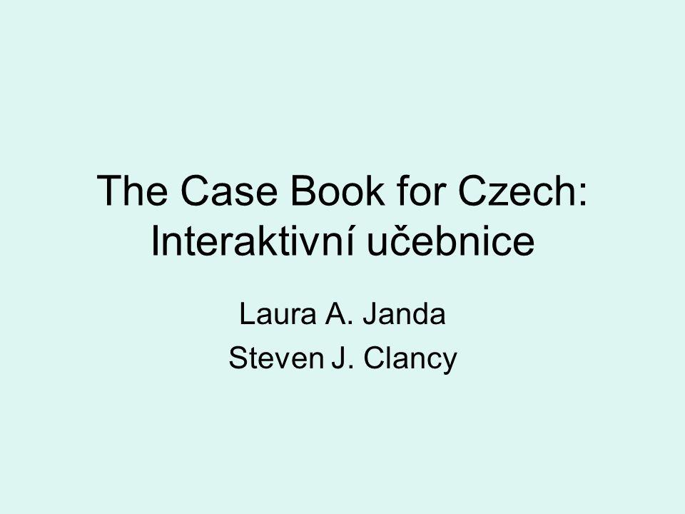 The Case Book for Czech: Interaktivní učebnice Laura A. Janda Steven J. Clancy