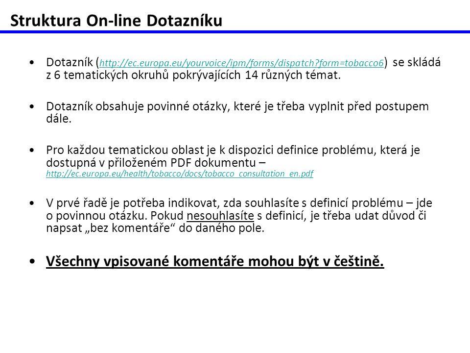 •Dotazník ( http://ec.europa.eu/yourvoice/ipm/forms/dispatch form=tobacco6 ) se skládá z 6 tematických okruhů pokrývajících 14 různých témat.