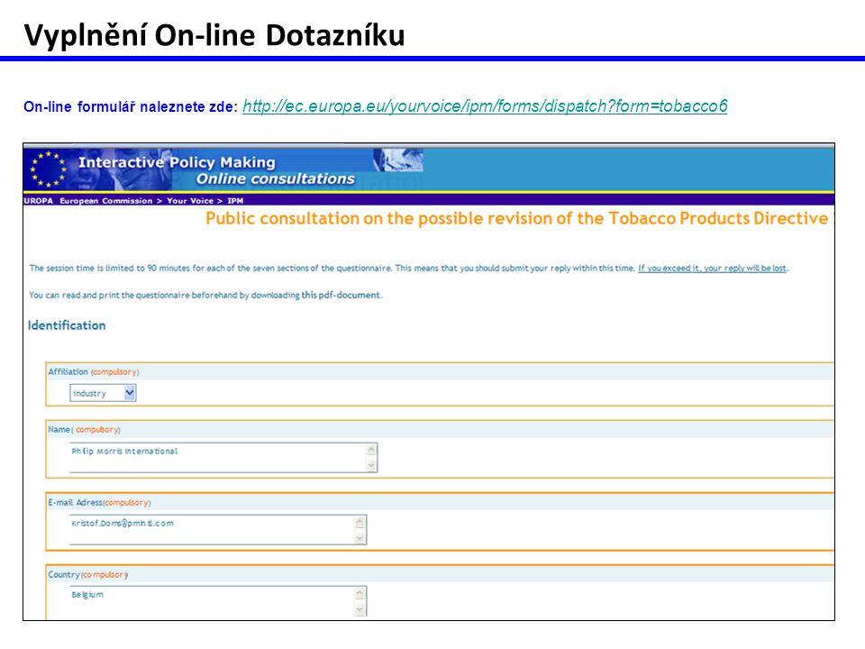 Vyplnění On-line Dotazníku On-line formulář naleznete zde: http://ec.europa.eu/yourvoice/ipm/forms/dispatch form=tobacco6 http://ec.europa.eu/yourvoice/ipm/forms/dispatch form=tobacco6