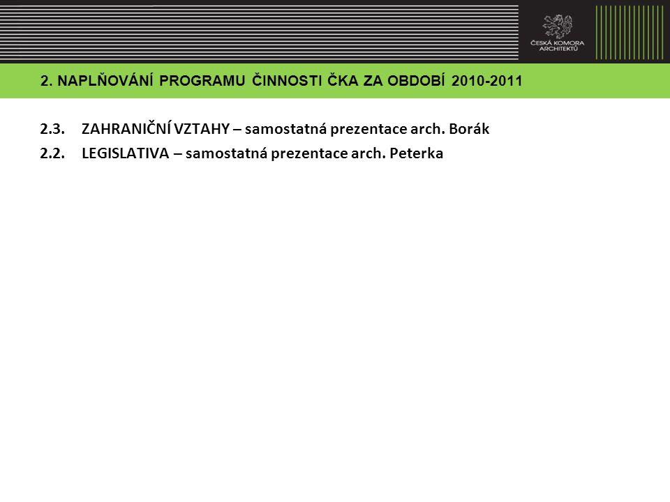 2.NAPLŇOVÁNÍ PROGRAMU ČINNOSTI ČKA ZA OBDOBÍ 2010-2011 2.4.