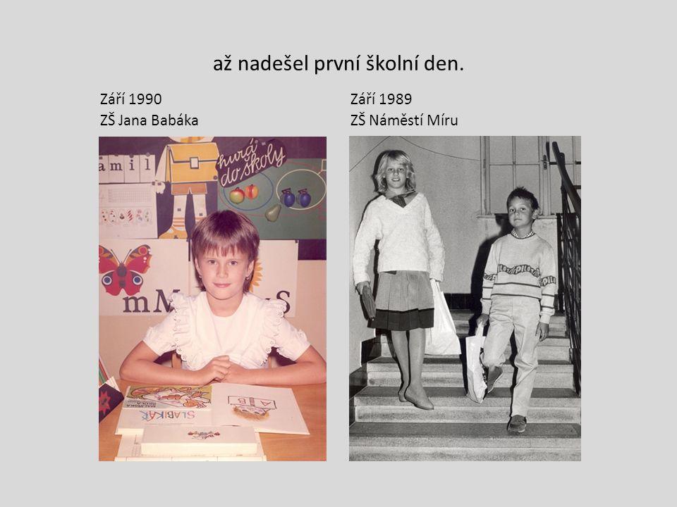 až nadešel první školní den. Září 1990 ZŠ Jana Babáka Září 1989 ZŠ Náměstí Míru