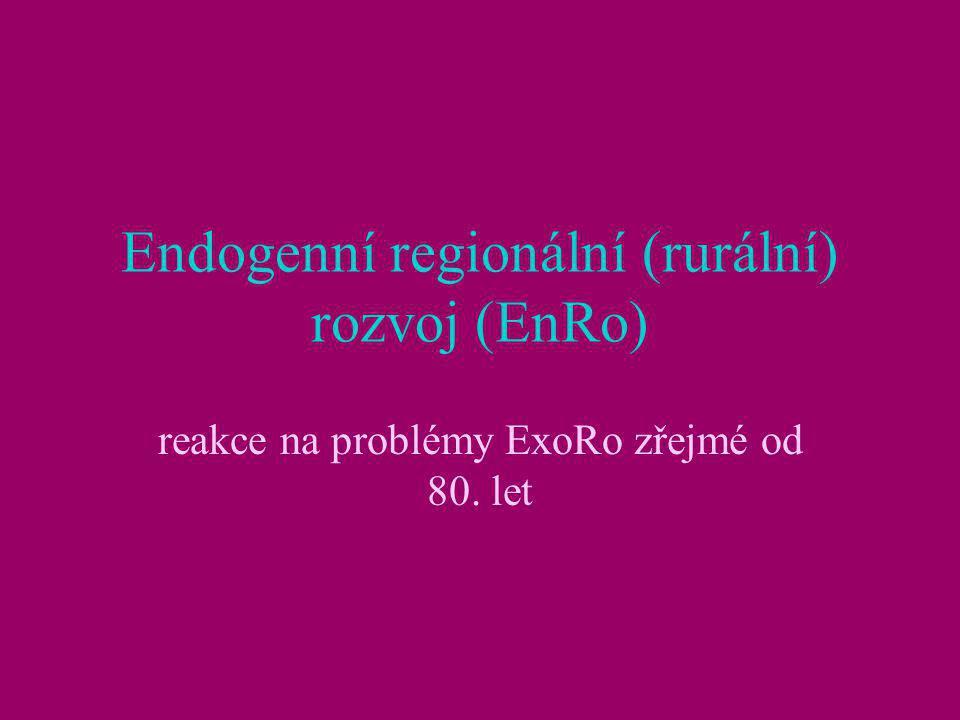 Kritika ExoRo (4D) •Dependantní (závislostní) rozvoj (spoléhání na neustálé subvencování a rozhodování vnějších agentů •distorzní rozvoj (prosazoval j