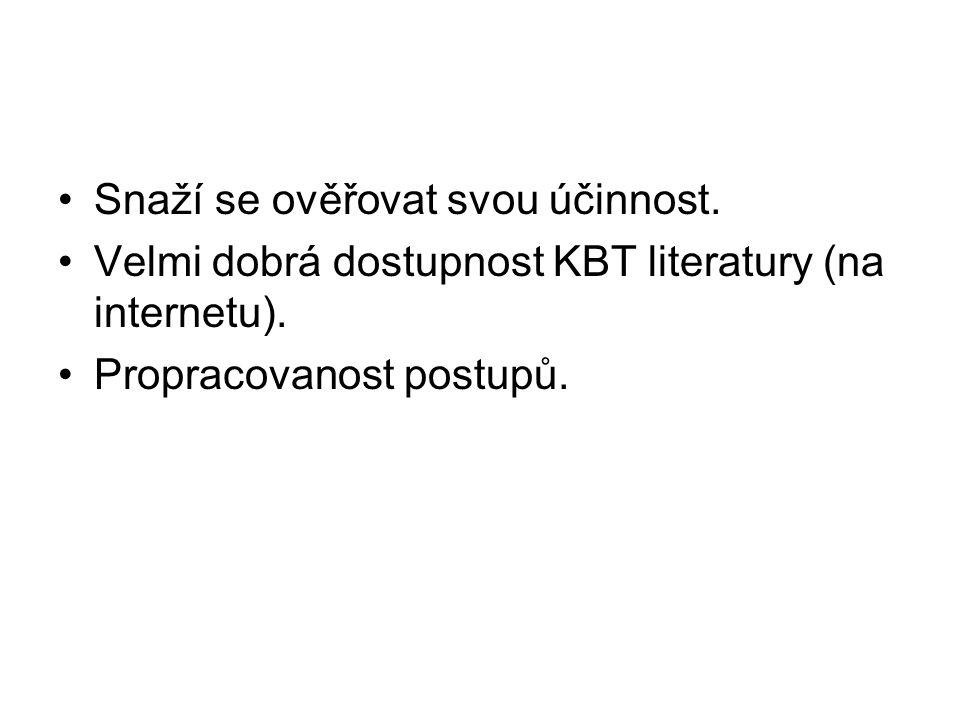 •Snaží se ověřovat svou účinnost. •Velmi dobrá dostupnost KBT literatury (na internetu). •Propracovanost postupů.