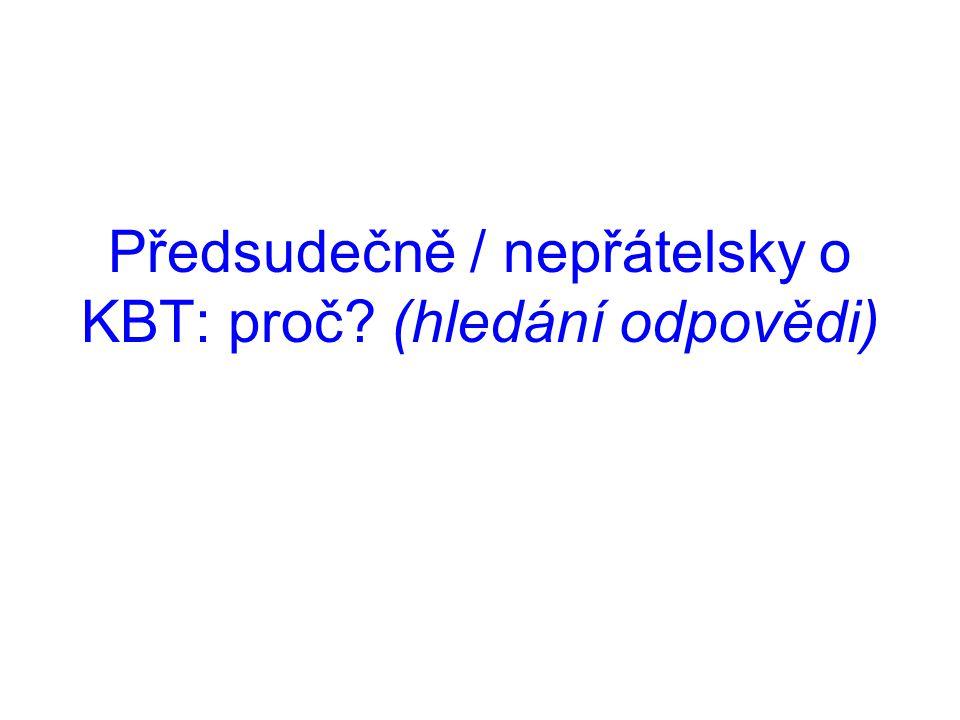 Předsudečně / nepřátelsky o KBT: proč? (hledání odpovědi)