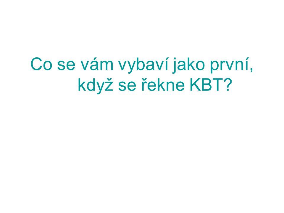 Co se vám vybaví jako první, když se řekne KBT?