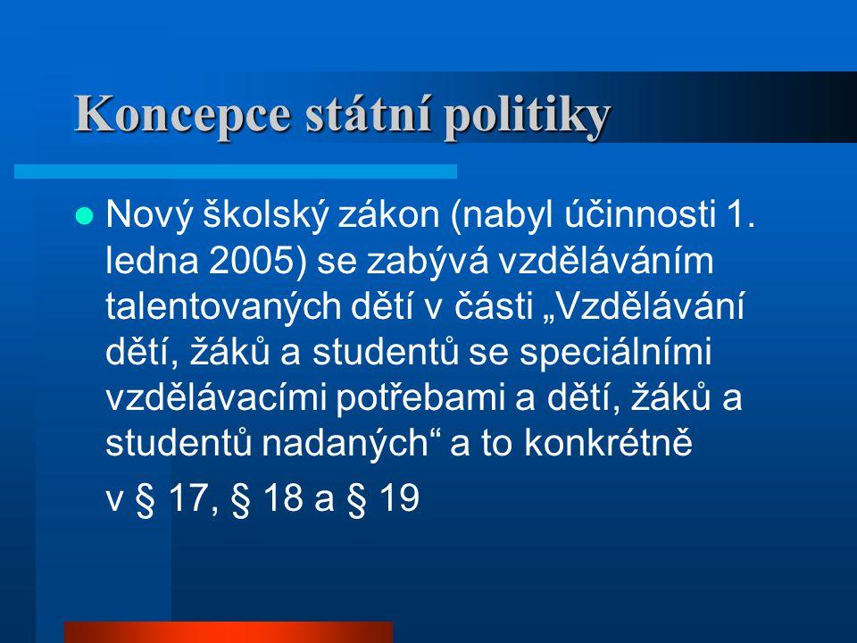 Koncepce státní politiky  Nový školský zákon (nabyl účinnosti 1.