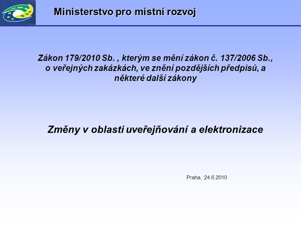 Zákon 179/2010 Sb., kterým se mění zákon č. 137/2006 Sb., o veřejných zakázkách, ve znění pozdějších předpisů, a některé další zákony Změny v oblasti