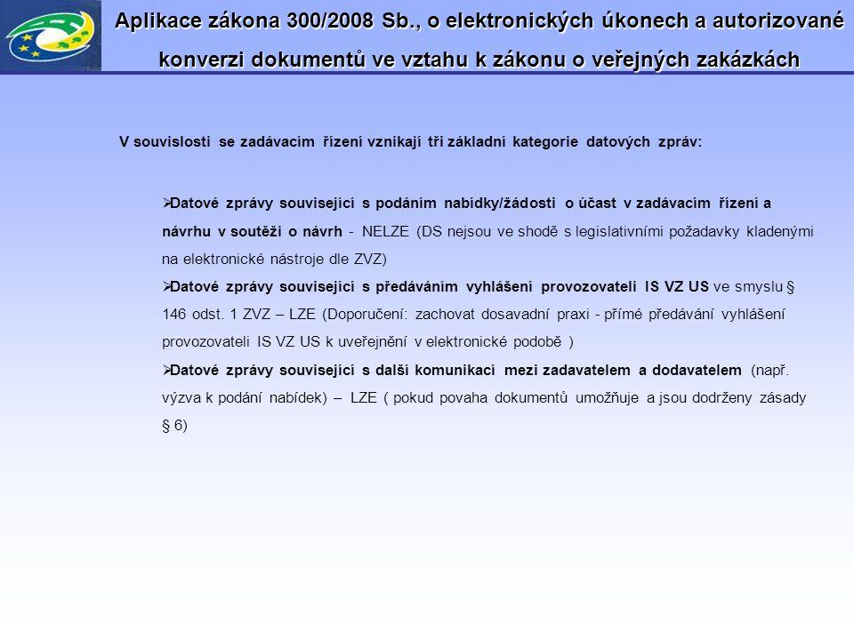 Aplikace zákona 300/2008 Sb., o elektronických úkonech a autorizované konverzi dokumentů ve vztahu k zákonu o veřejných zakázkách V souvislosti se zad
