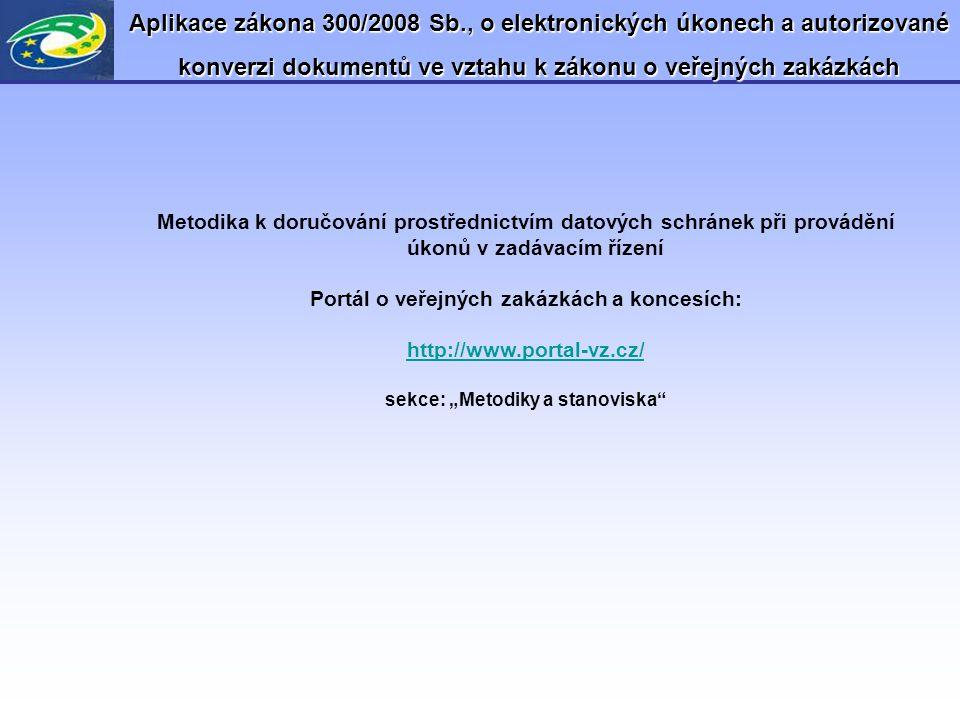 Aplikace zákona 300/2008 Sb., o elektronických úkonech a autorizované konverzi dokumentů ve vztahu k zákonu o veřejných zakázkách Metodika k doručován