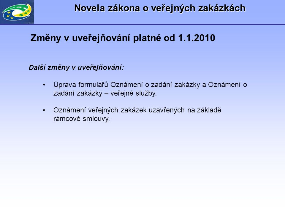 Ministerstvo pro místní rozvoj DALŠÍ ZMĚNY V ISVZUS (nesouvisející s novelou) Od 1.7.2010 – úprava cen za uveřejňování ( ceny vč.