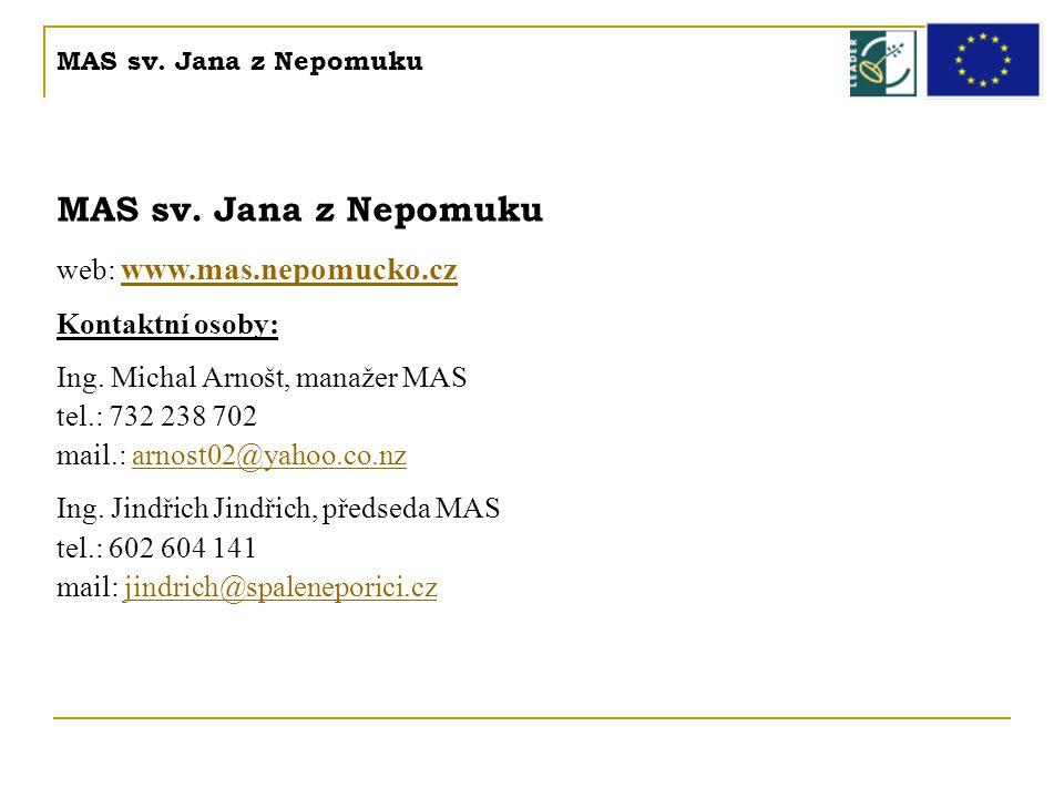 MAS sv. Jana z Nepomuku web: www.mas.nepomucko.cz www.mas.nepomucko.cz Kontaktní osoby: Ing. Michal Arnošt, manažer MAS tel.: 732 238 702 mail.: arnos