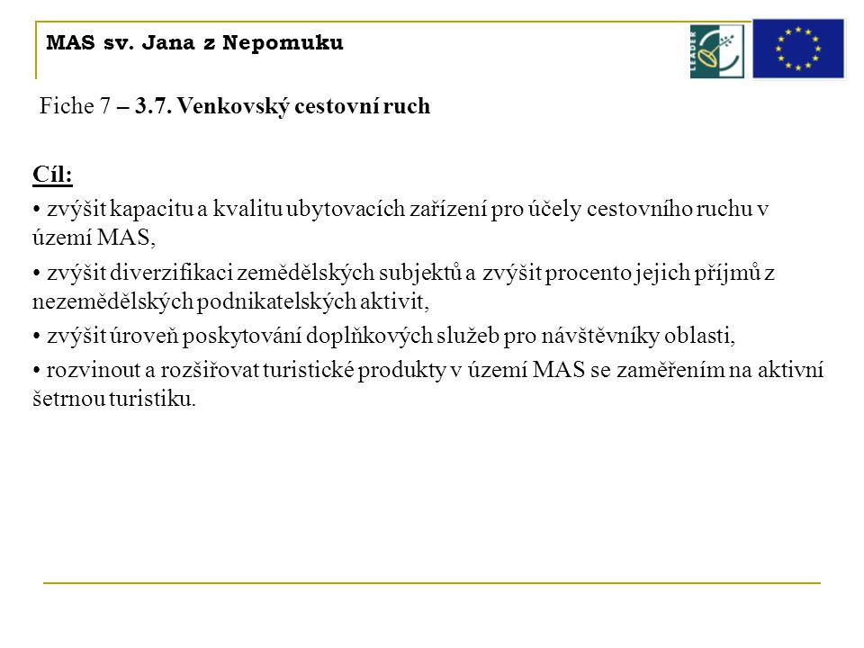 MAS sv. Jana z Nepomuku Fiche 7 – 3.7. Venkovský cestovní ruch Cíl: • zvýšit kapacitu a kvalitu ubytovacích zařízení pro účely cestovního ruchu v územ