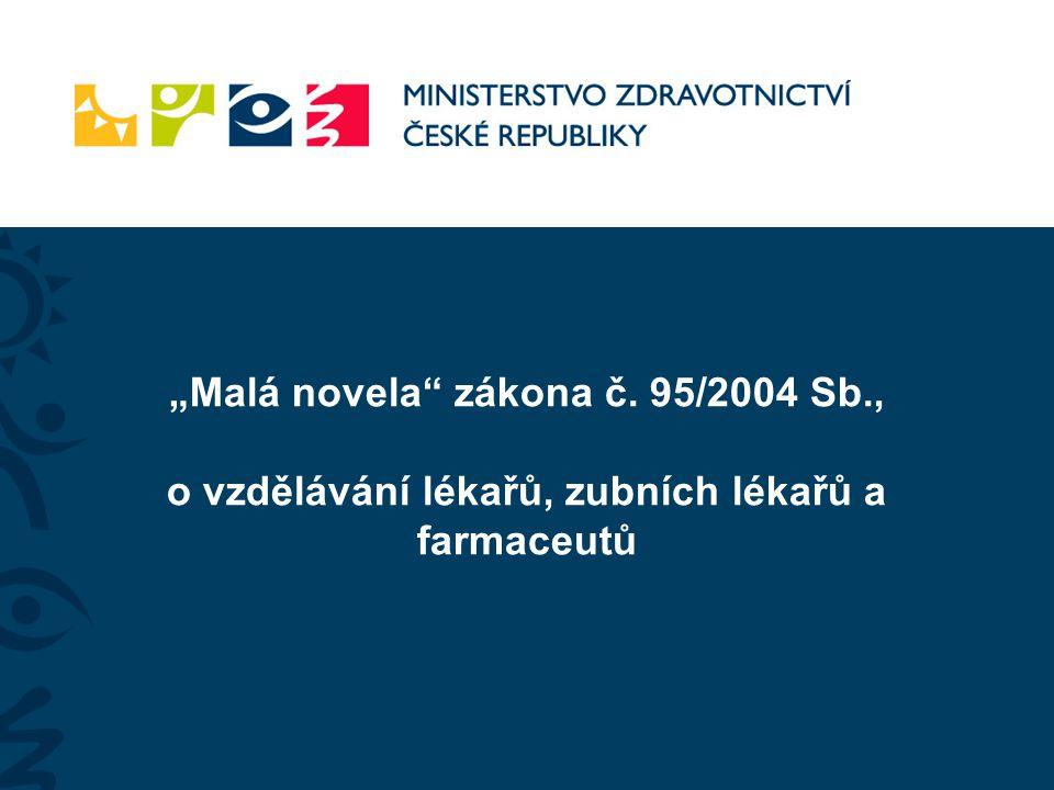 """""""Malá novela"""" zákona č. 95/2004 Sb., o vzdělávání lékařů, zubních lékařů a farmaceutů"""