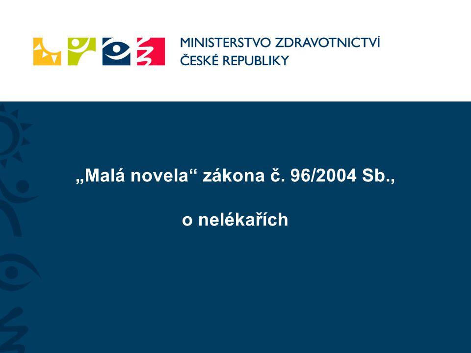 """""""Malá novela"""" zákona č. 96/2004 Sb., o nelékařích"""