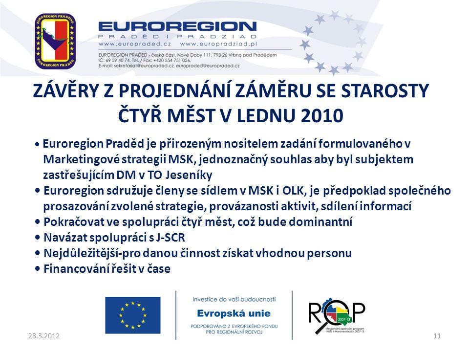 • Euroregion Praděd je přirozeným nositelem zadání formulovaného v Marketingové strategii MSK, jednoznačný souhlas aby byl subjektem zastřešujícím DM