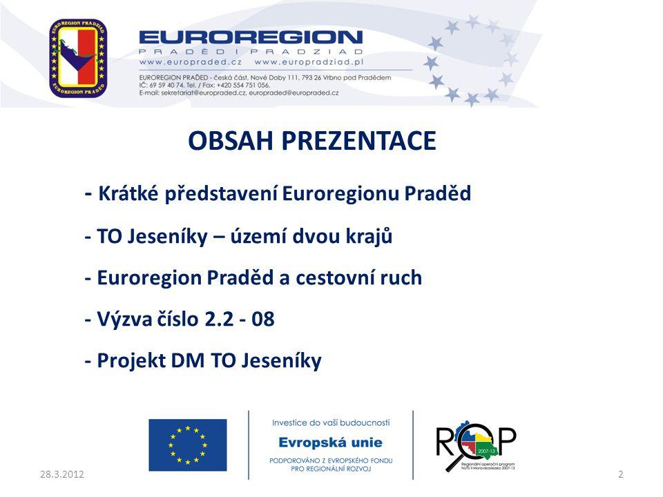 - Krátké představení Euroregionu Praděd - TO Jeseníky – území dvou krajů - Euroregion Praděd a cestovní ruch - Výzva číslo 2.2 - 08 - Projekt DM TO Je
