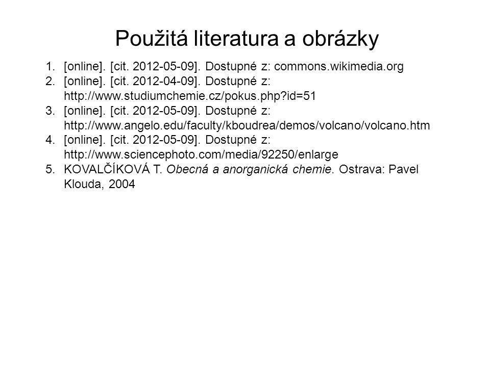 Použitá literatura a obrázky 1.[online]. [cit. 2012-05-09]. Dostupné z: commons.wikimedia.org 2.[online]. [cit. 2012-04-09]. Dostupné z: http://www.st