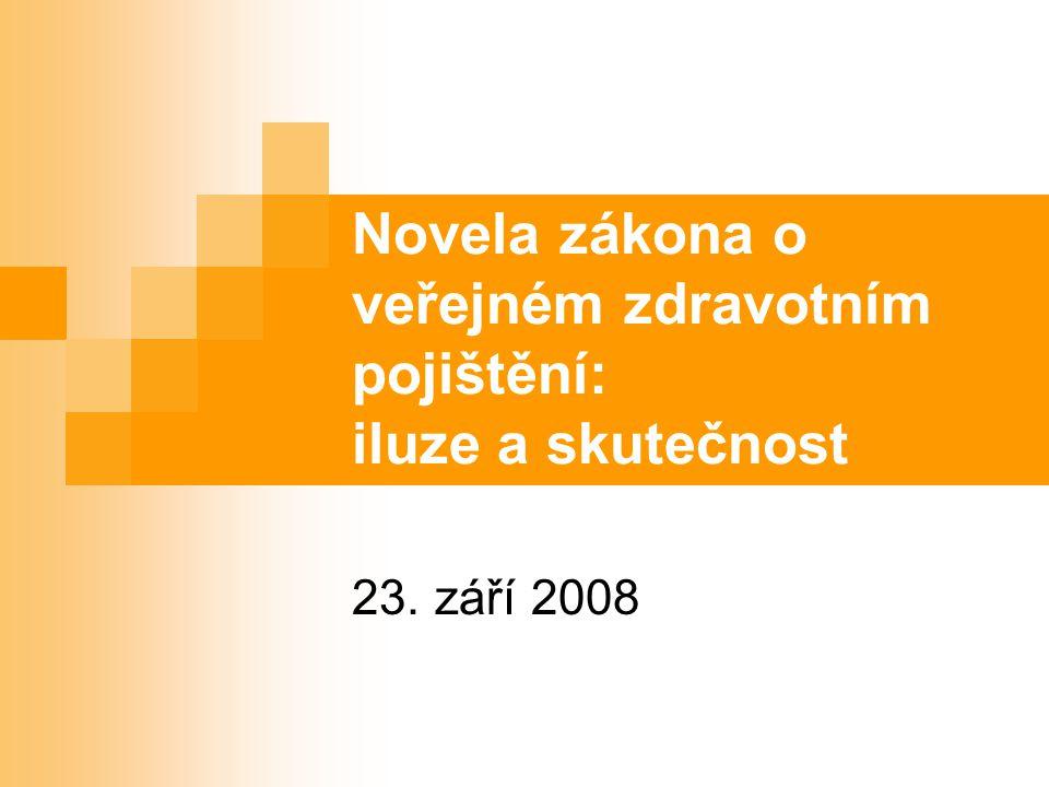 Novela zákona o veřejném zdravotním pojištění: iluze a skutečnost 23. září 2008