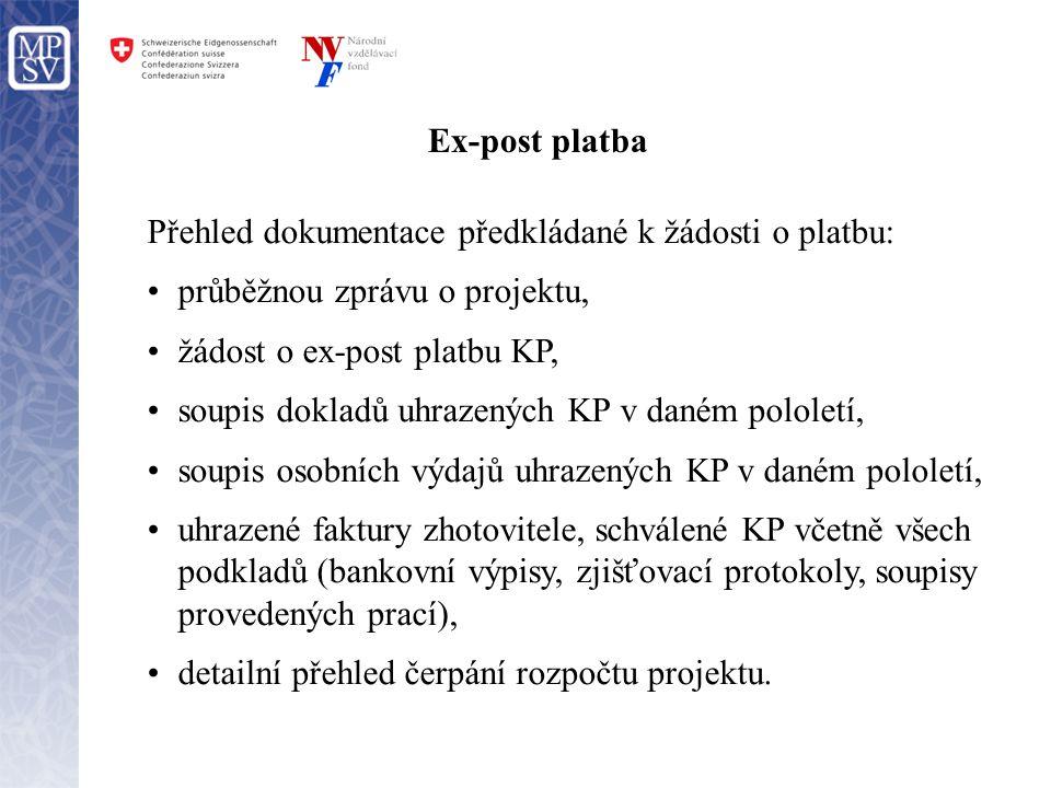 Ex-post platba Přehled dokumentace předkládané k žádosti o platbu: •průběžnou zprávu o projektu, •žádost o ex-post platbu KP, •soupis dokladů uhrazený