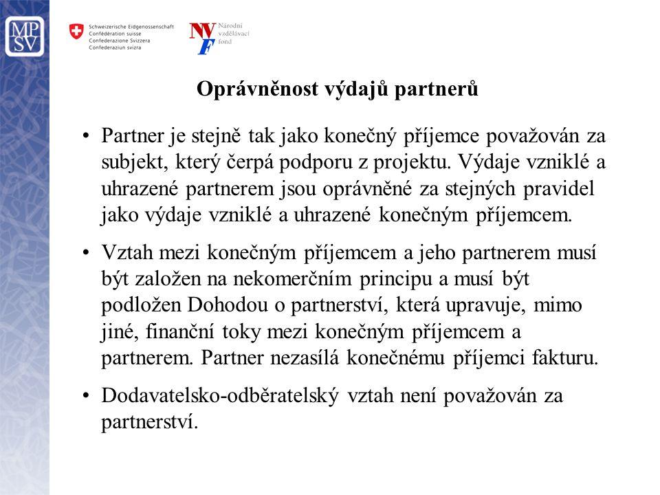 Oprávněnost výdajů partnerů •Partner je stejně tak jako konečný příjemce považován za subjekt, který čerpá podporu z projektu. Výdaje vzniklé a uhraze