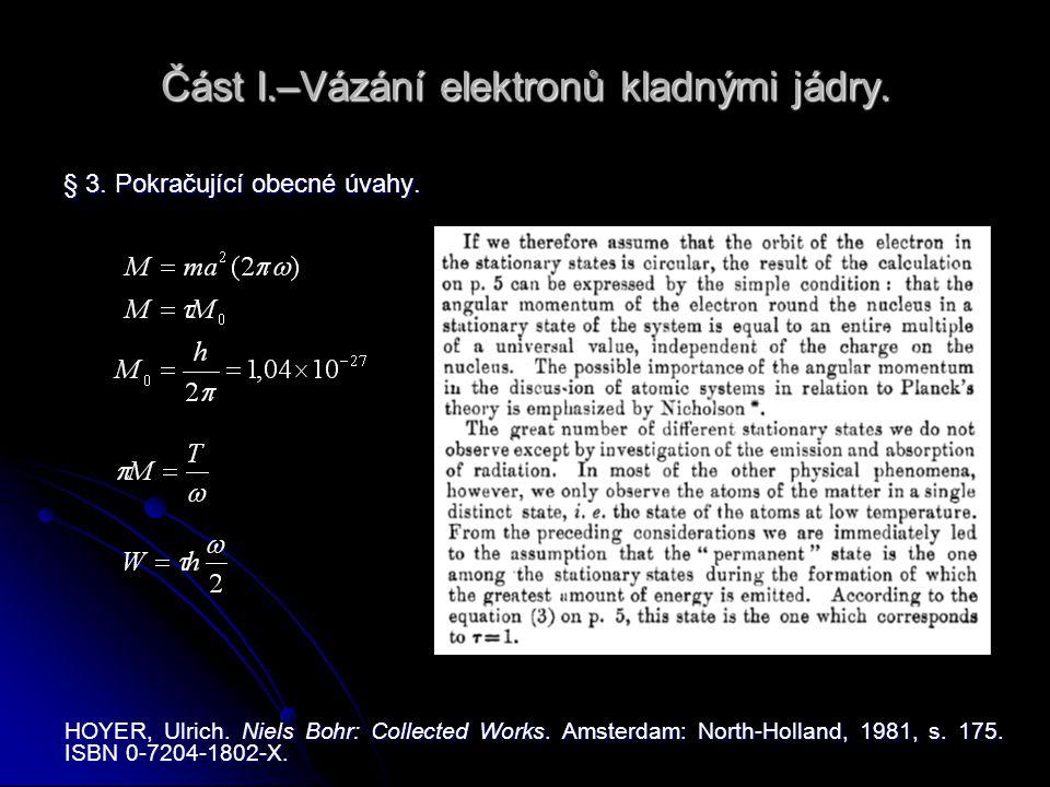 Část I.–Vázání elektronů kladnými jádry. § 3. Pokračující obecné úvahy.