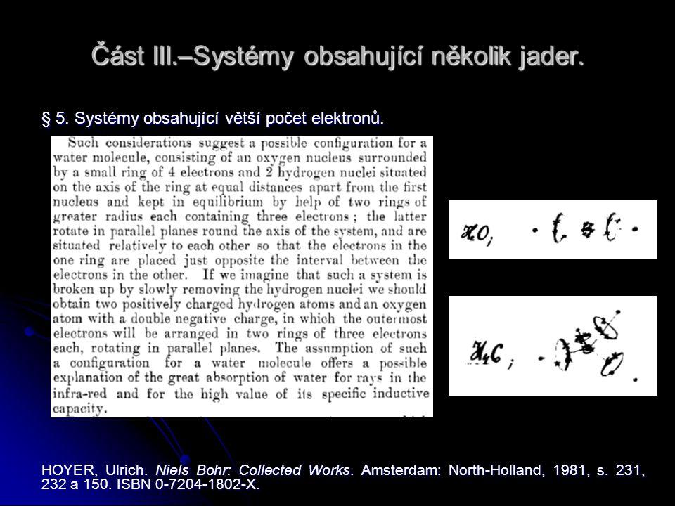 Část III.–Systémy obsahující několik jader. § 5. Systémy obsahující větší počet elektronů.