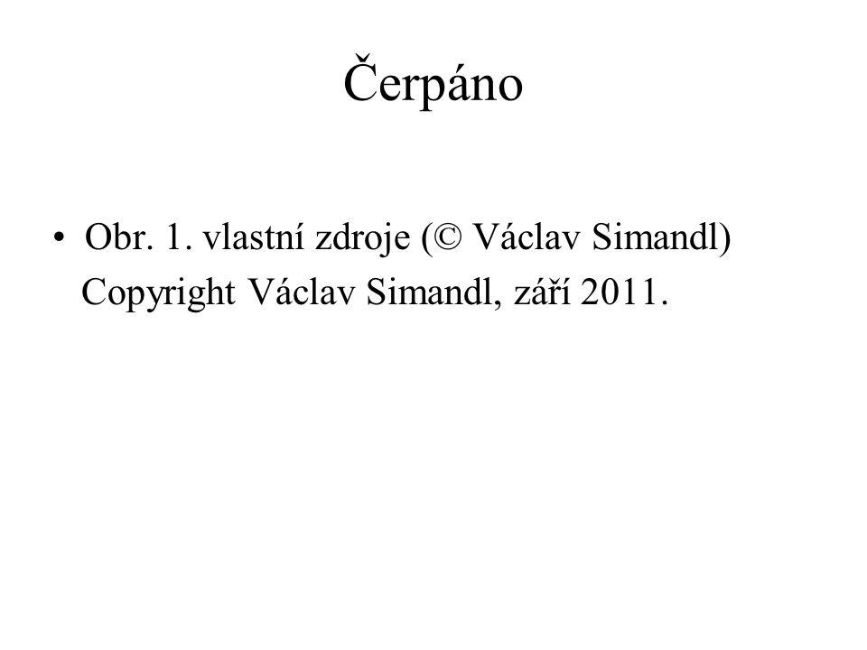 Čerpáno •Obr. 1. vlastní zdroje (© Václav Simandl) Copyright Václav Simandl, září 2011.