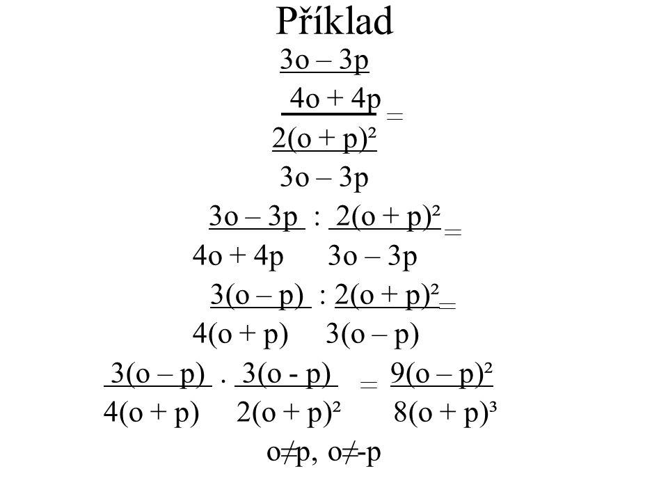 3o – 3p 4o + 4p 2(o + p)² 3o – 3p 3o – 3p : 2(o + p)² 4o + 4p 3o – 3p 3(o – p) : 2(o + p)² 4(o + p) 3(o – p) 3(o – p). 3(o - p) 9(o – p)² 4(o + p) 2(o