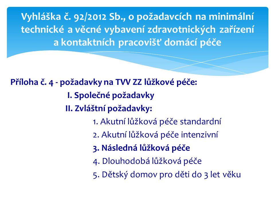 Příloha č. 4 - požadavky na TVV ZZ lůžkové péče: I. Společné požadavky II. Zvláštní požadavky: 1. Akutní lůžková péče standardní 2. Akutní lůžková péč