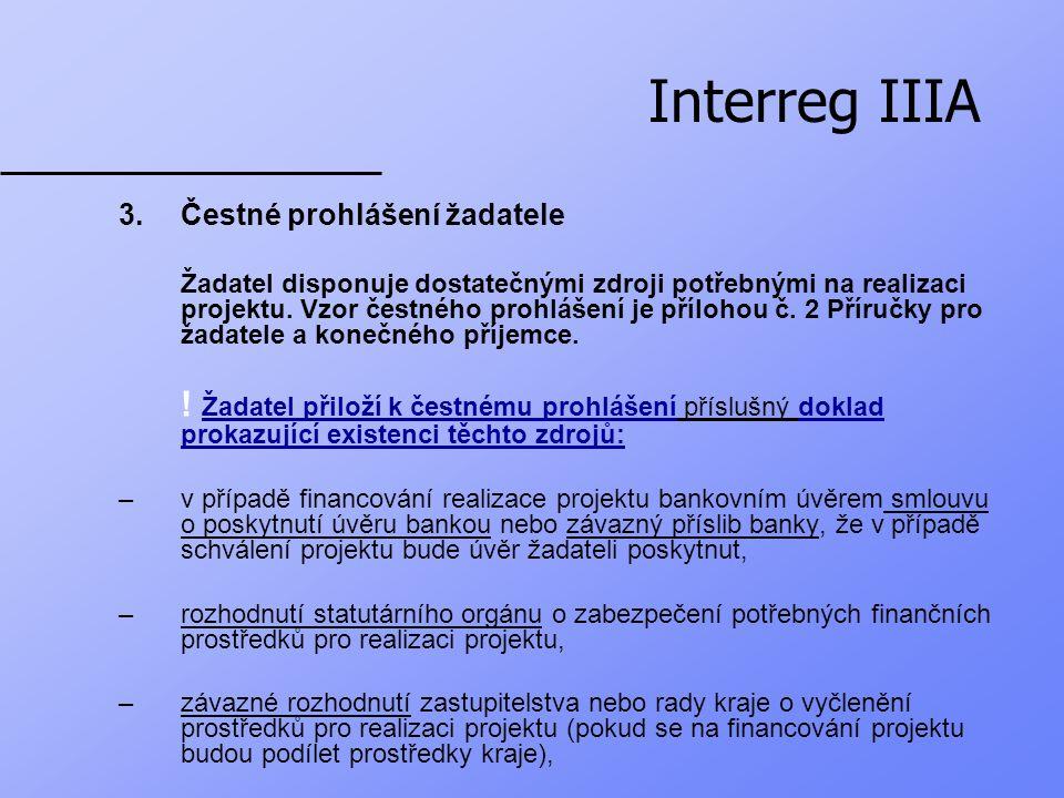 Interreg IIIA –závazné rozhodnutí zastupitelstva nebo rady obce o vyčlenění prostředků pro realizaci projektu (pokud se na financování projektu budou podílet prostředky obce).
