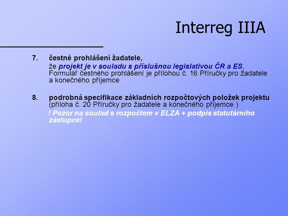 Interreg IIIA 7.čestné prohlášení žadatele, že projekt je v souladu s příslušnou legislativou ČR a ES, Formulář čestného prohlášení je přílohou č.