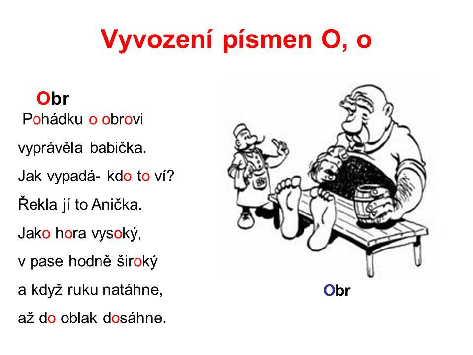 Kde se skrývá písmeno O, o ? OlaOlda a Olga Ota