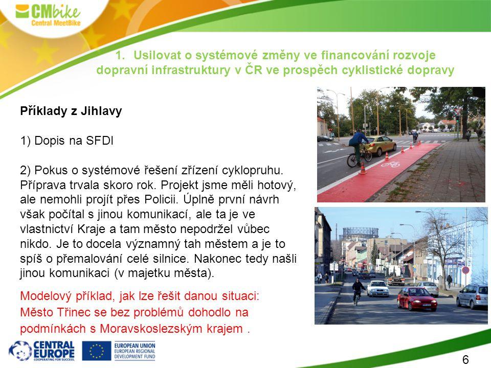 7 2. Usilovat o změny v legislativě ČR ve prospěch procyklistických opatření
