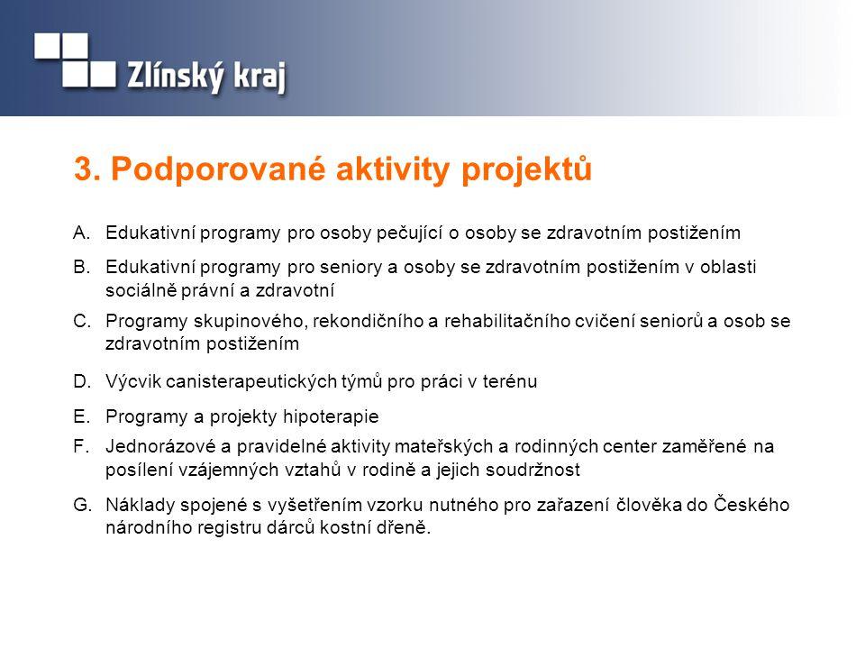 3. Podporované aktivity projektů A.Edukativní programy pro osoby pečující o osoby se zdravotním postižením B.Edukativní programy pro seniory a osoby s