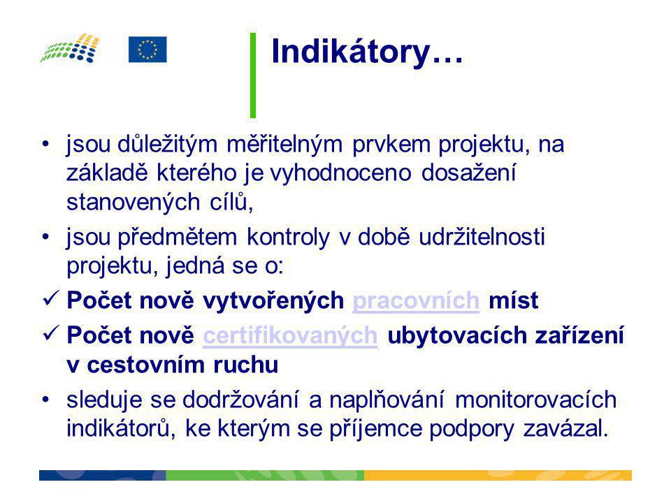 Indikátory… •jsou důležitým měřitelným prvkem projektu, na základě kterého je vyhodnoceno dosažení stanovených cílů, •jsou předmětem kontroly v době u