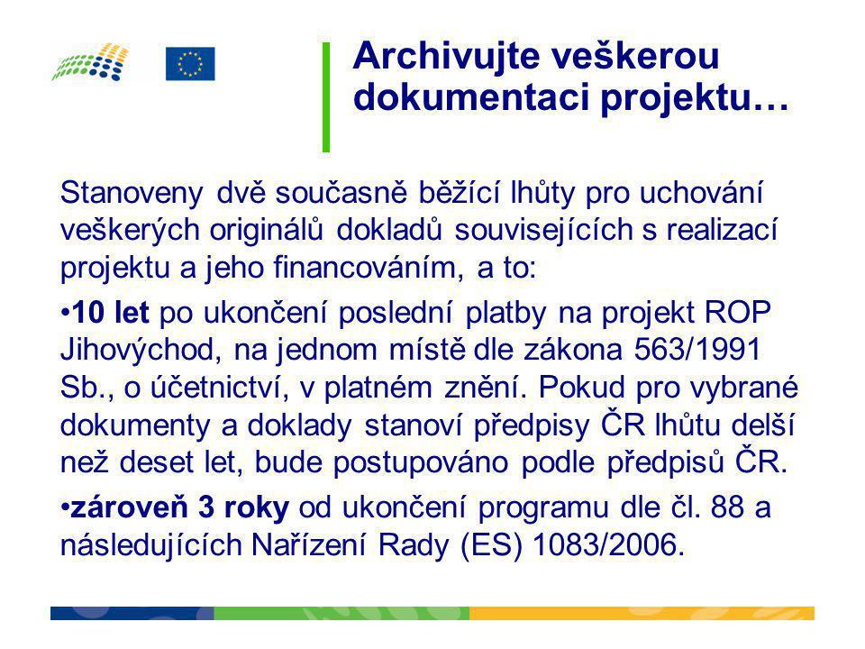 Archivujte veškerou dokumentaci projektu… Stanoveny dvě současně běžící lhůty pro uchování veškerých originálů dokladů souvisejících s realizací proje