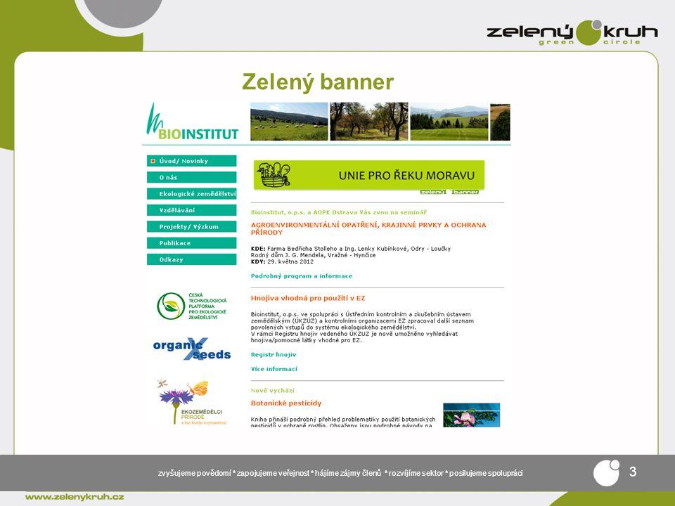 zvyšujeme povědomí * zapojujeme veřejnost * hájíme zájmy členů * rozvíjíme sektor * posilujeme spolupráci 3 Zelený banner