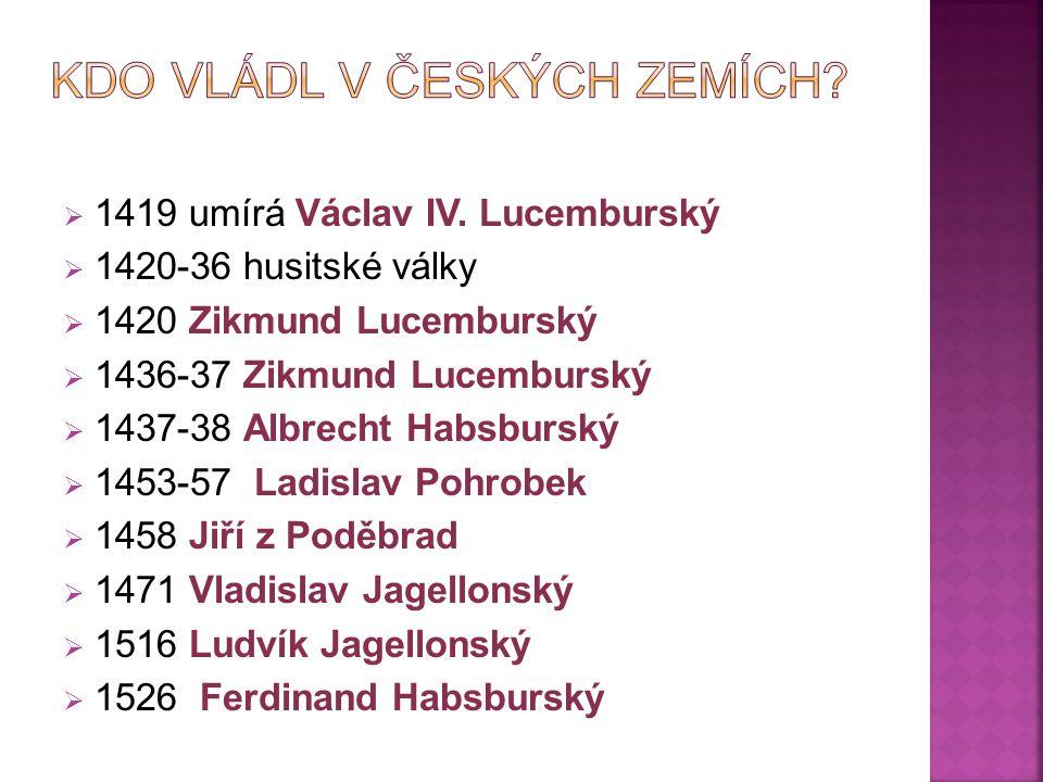  1419 umírá Václav IV.