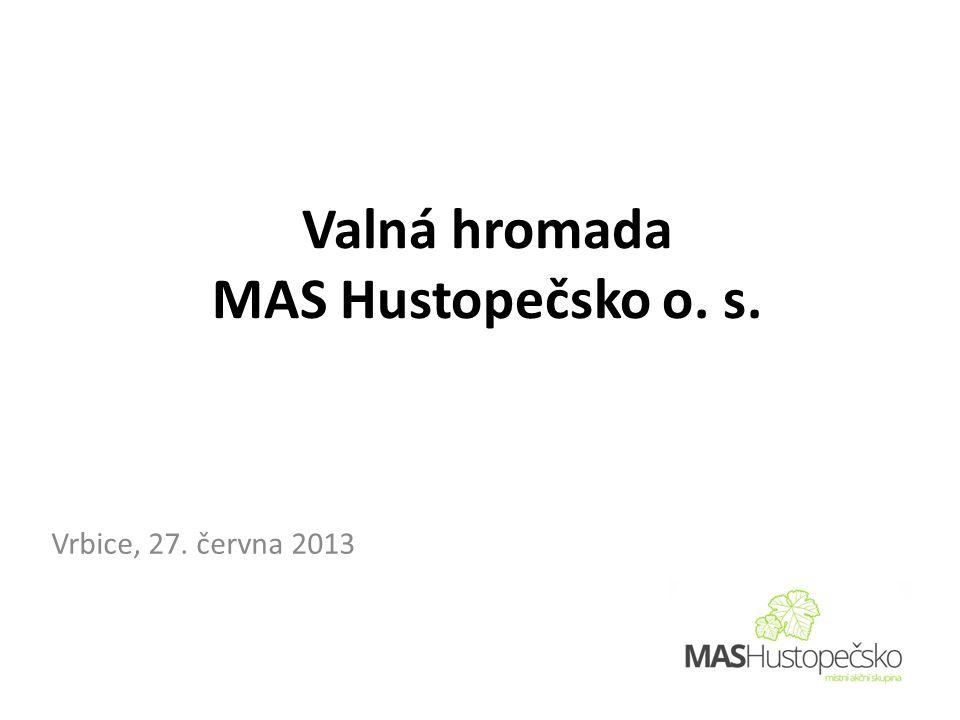 Valná hromada MAS Hustopečsko o. s. Vrbice, 27. června 2013