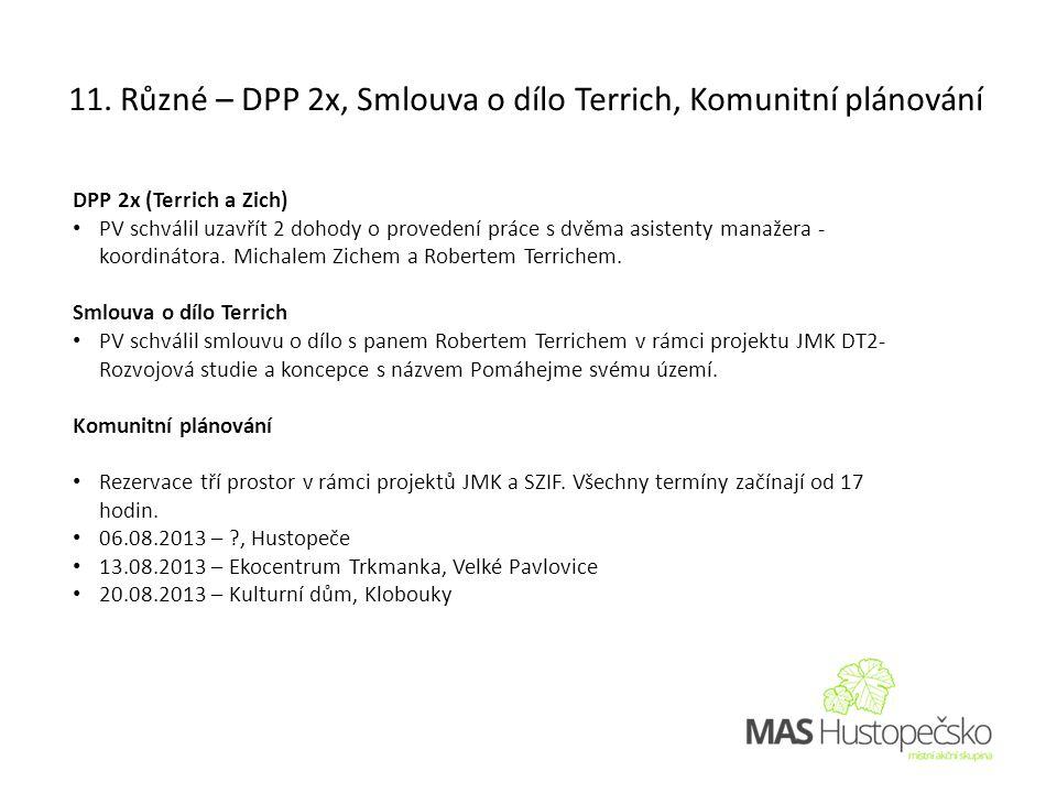 11. Různé – DPP 2x, Smlouva o dílo Terrich, Komunitní plánování DPP 2x (Terrich a Zich) • PV schválil uzavřít 2 dohody o provedení práce s dvěma asist