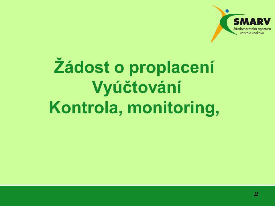 2 Žádost o proplacení Vyúčtování Kontrola, monitoring,