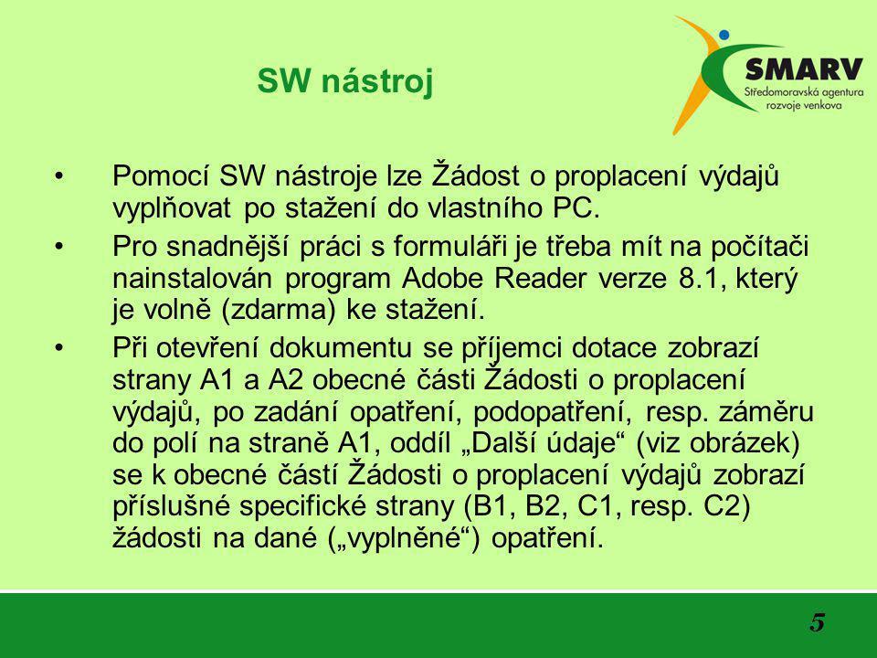 5 SW nástroj •Pomocí SW nástroje lze Žádost o proplacení výdajů vyplňovat po stažení do vlastního PC.