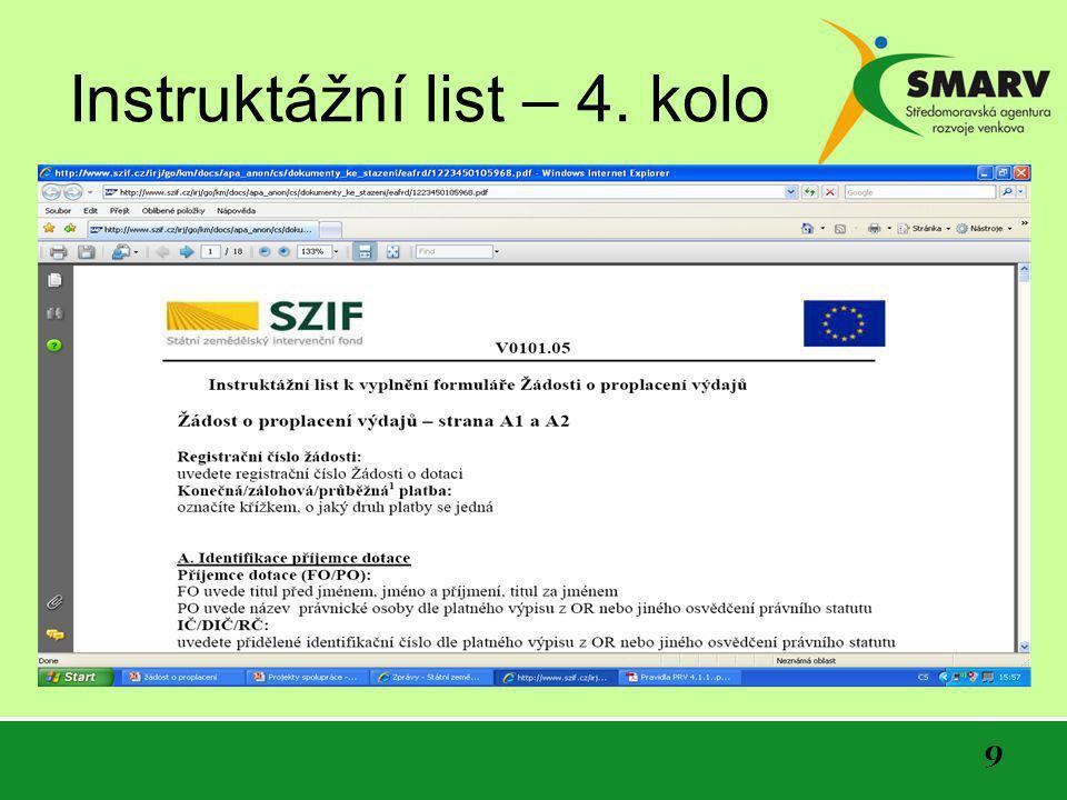 """10 Formuláře určené pro vyúčtování – Soupiska účetních dokladů •Dále je na webových stránkách zveřejněn formulář """"Soupiska účetních dokladů ke způsobilým výdajům – část A (společný formulář pro všechna opatření/podopatření/záměry) včetně instruktážního listu pro vyplňování"""