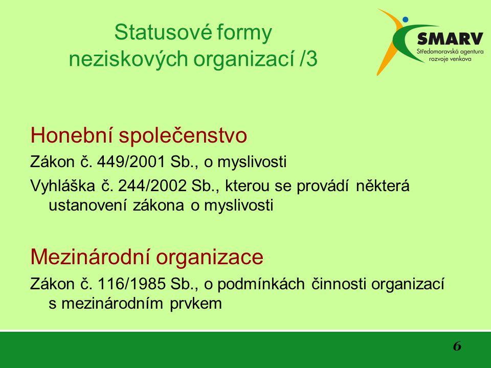 7 Dárcovství a Dobrovolnictví Zákon č.117/2001 Sb., o veřejných sbírkách Zákon č.