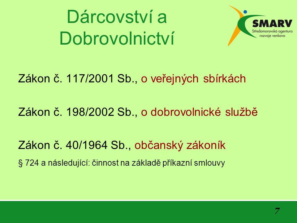 7 Dárcovství a Dobrovolnictví Zákon č. 117/2001 Sb., o veřejných sbírkách Zákon č.