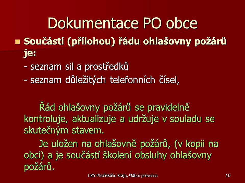 HZS Plzeňského kraje, Odbor prevence10 Dokumentace PO obce  Součástí (přílohou) řádu ohlašovny požárů je: - seznam sil a prostředků - seznam důležitý