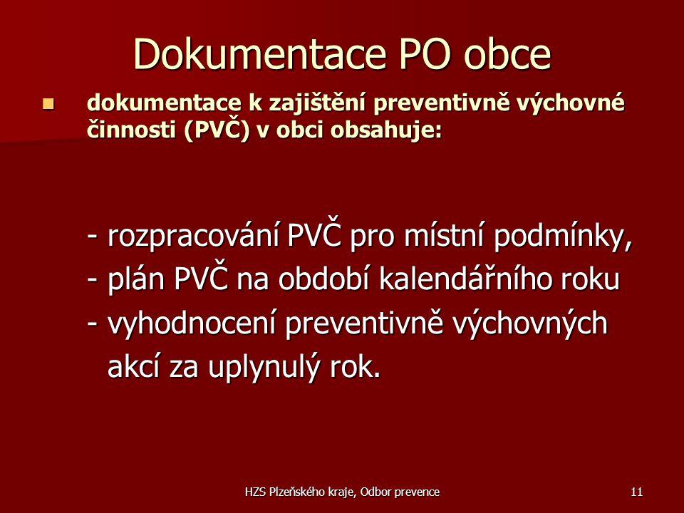 HZS Plzeňského kraje, Odbor prevence11 Dokumentace PO obce  dokumentace k zajištění preventivně výchovné činnosti (PVČ) v obci obsahuje: - rozpracová