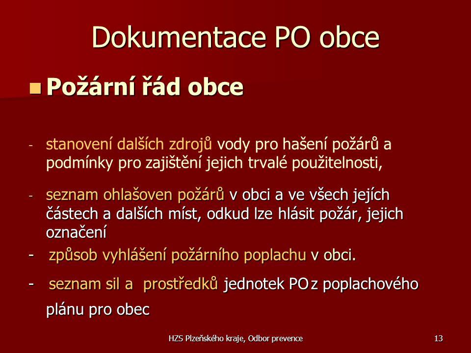 HZS Plzeňského kraje, Odbor prevence13 Dokumentace PO obce  Požární řád obce - - stanovení dalších zdrojů vody pro hašení požárů a podmínky pro zajiš